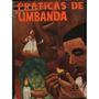 Praticas De Umbanda - Oliveira Magno