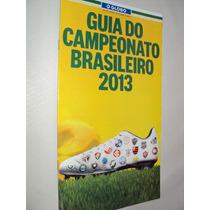 Revista Futebol Guia Campeonato Brasileiro 2013 O Globo