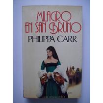 Milagro En San Bruno - Philippa Carr - Plaidy - 1977