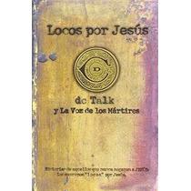 Libro Locos Por Jesus: Las Historias De Aquellos Que Se Matu