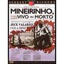 Dvd Mineirinho, Vivo Ou Morto - Herbert Richers, Jece Valada