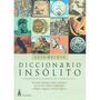 Diccionario Insolito Nva.ed.claridad Melnik Luis<br><strong class='ch-price reputation-tooltip-price'>$ 24.990</strong>