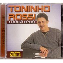 Cd Original - Toninho Rossi O Garanhão Do Forró Vol.1