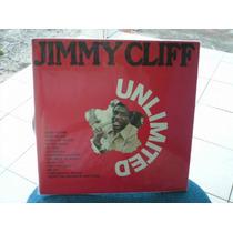 Jimmy Cliff - Unlimited Lp Importado Excelente Est R$ 190,00