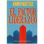 Libro, El Factor Liderazgo De John P. Kotter.