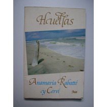 Huellas - Ana María Rabatté Y Cervi - 1989