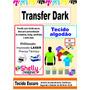 Papel Transfer Dark Algodão Tecido Escuro Impressão Laser