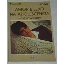 Amor E Sexo Na Adolescencia Naumi De Vasconcelos Livro -