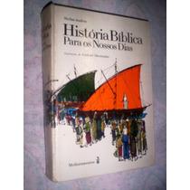 Historia Bíblica Para Os Nossos Dias Stefan Andres