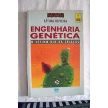 Engenharia Genética -o Sétimo Dia Da Criação-fátima Oliveira