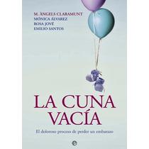 Libro: La Cuna Vacía: El Doloroso Proceso De Perder Un...