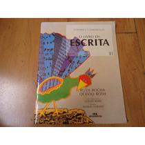 Livro O Livro Da Escrita, De Ruth Rocha E Otávio Rocha