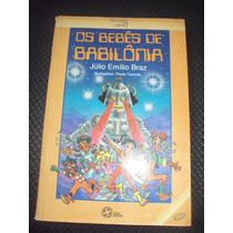 Os Bebês De Babilonia - Julio Emílio Braz