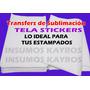 Transfer Tela Sticker Sublimacion Para Sublimar Autohadesivo