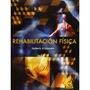Libro Rehabilitacion Fisica *cj