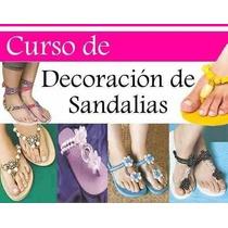 Decoracion De Sandalias 100% Completo.