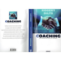 Coaching Herramientas Para El Cambio - Robert Dilts - Libro