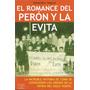 El Romance Del Perón Y La Evita Alejandro Segura