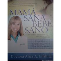 Mamá Sana Bebe Sano Lifshitz Guia Completapara Nuevas Madres