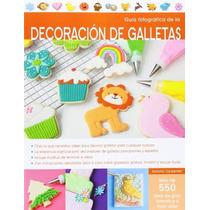 Guía Fotográfica De La Decoración De Galletas; Envío Gratis
