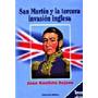 San Martín Y La Tercera Invasión Inglesa.