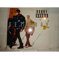 Bobby Brown Get Away 12 Hol Maxi Disco Vinil Rap Hip Hop