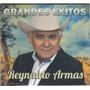 Reynaldo Armas - Grandes Exitos Cd Original Nuevo