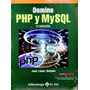 Domine Php Y Mysql 2/ed - Jose Lopez Quijado / Alfaomega<br><strong class='ch-price reputation-tooltip-price'>$ 420<sup>00</sup></strong>