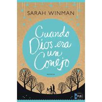 Cuando Dios Era Un Conejo - Sarah Winman - Libro