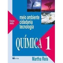 Quimica 1 Meio Ambiente, Cidadania E Tecnologia Martha Reis