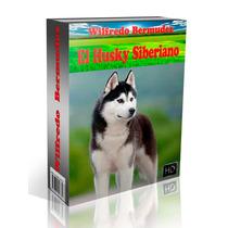 Libro Electrónico El Husky Siberiano Adiestramiento Y Mas