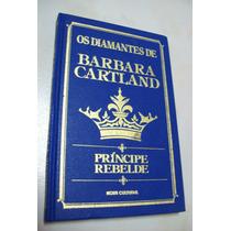 Livro: Príncipe Rebelde- Barbara Cartland -coleção Diamantes