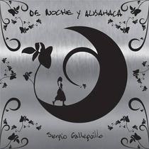 Sergio Galleguillo Y Los Amigos - De Noche Y Albahaca
