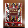Telar Mapuche - Maria Mastandrea - Ed. Guadal