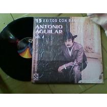 Disco Lp De Acetato Antonio Aguilar 15 Exitos Con Banda Vol4