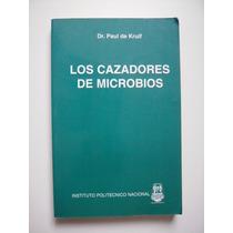 Los Cazadores De Microbios - Dr. Paul De Kruif - 1996