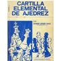 Libro, Cartilla Elemental De Ajedrez De Cesar Uribe Diaz.