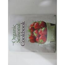 Livro Em Inglês - The Organic Seasonal Cookbook