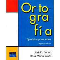 Ortografia Ejercicios Para Todos 2/ed - Pecina / Pearson
