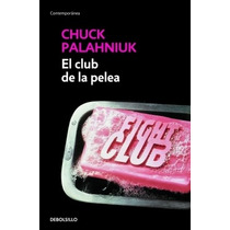 El Club De La Pelea ( Fight Club) Palahniuk Ed Mexicana