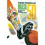 Brasil 50 - Toni Padilla Montoliu