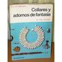 Libro Como Hacer Collares Y Adornos De Fantasia Kapelusz