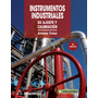 Instrumentos Industriales, Su Ajuste Y Calibración, 3ra Edi.