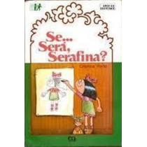 Livro Se... Será, Serafina? Cristina Porto