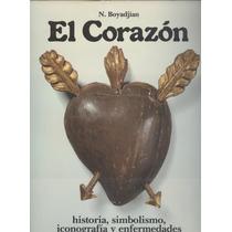 El Corazón. Historia, Simbolismo, Iconografía Y Enfermedades