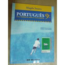 Portugues Uma Proposta Para O Letramento 9º Ano Magda Soares