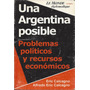 Una Argentina Posible Problemas Politicos Recursos Calcagno