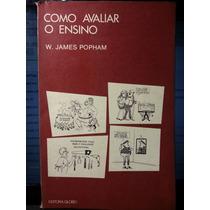Livro: Popham, W. James - Como Avaliar O Ensino - Fr. Grátis