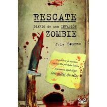 Bourne Jl - Diario De Una Invasion Zombie - Rescate - Libro