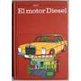 El Motor Diesel. Enciclopedia Ceac Del Motor Y Automovil